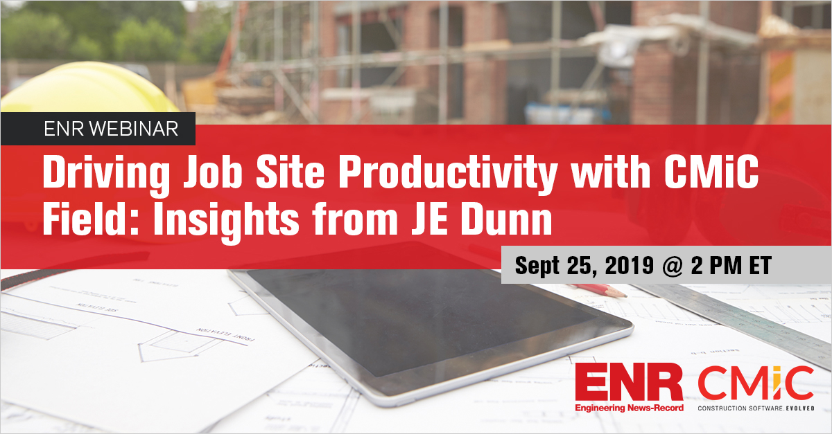 Driving Job Site Productivity with CMiC Field: Insights from JE Dunn
