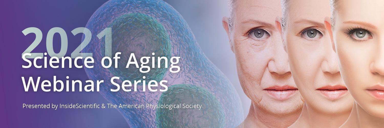Science of Aging Webinar Series 2021